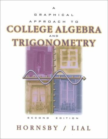 Download A graphical approach to college algebra and trigonometry