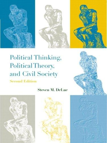 Download Political Thinking, Political Theory, and Civil Society (2nd Edition)