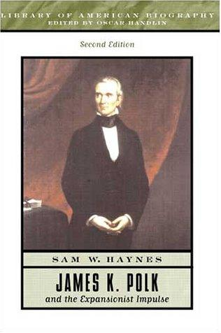 Download James K. Polk and the Expansionist Impulse (2nd Edition)
