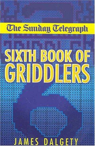 "Download The ""Sunday Telegraph"" Sixth Book of Griddlers (Sunday Telegraph)"