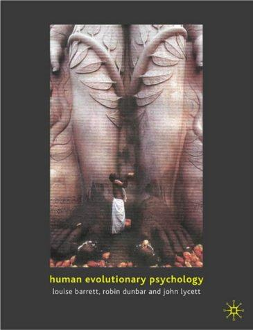 Human Evolutionary Psychology, Barrett, Louise; Dunbar, Robin; Lycett, John