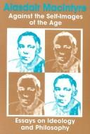 Download Against the self-images of the age
