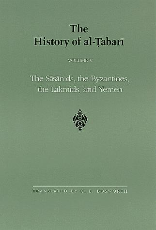 Download The History of Al-Tabari, vol. V. The Sasanids, the Byzantines, the Lakhmids, and Yemen