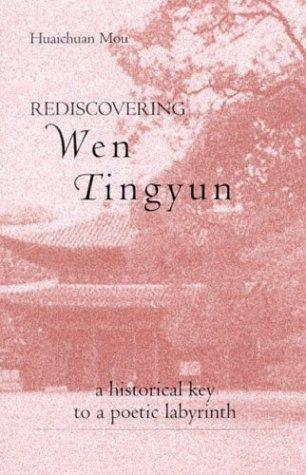 Download Rediscovering Wen Tingyun