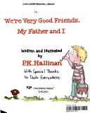 Download We're very good friends, my father and I