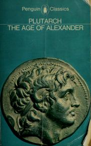 Cover of: The age of Alexander | Plutarch