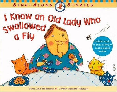 I Know an Old Lady Who Swallowed a Fly (Sing-Along Stories) by Mary Ann Hoberman