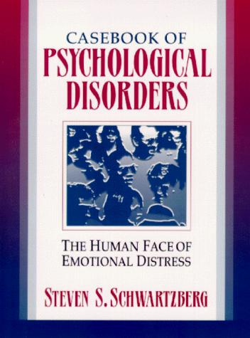 Casebook of Psychological Disorders by Steven S. Schwartzberg