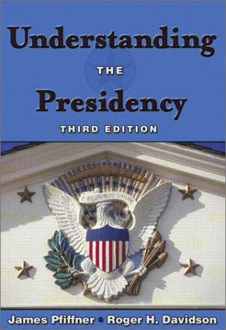 Understanding the Presidency (3rd Edition)