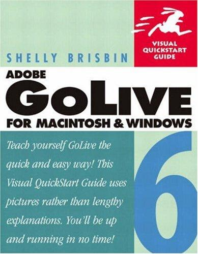 Adobe GoLive 6 for Macintosh and Windows by Shelly Brisbin