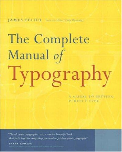 The complete manual of typography by James Felici