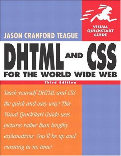 DHTML and CSS for the World Wide Web by