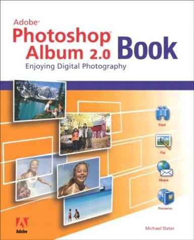 The Adobe Photoshop Album 2.0 Book by Michael Slater