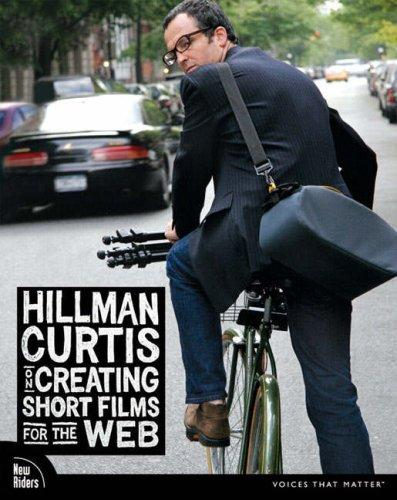 Hillman Curtis on Creating Short Films for the Web (VOICES) by Hillman Curtis