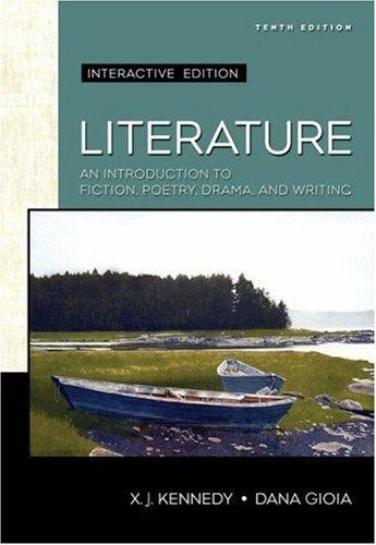 Literature: An Introduction to Fiction, Poetry, and Drama by Dana Gioia