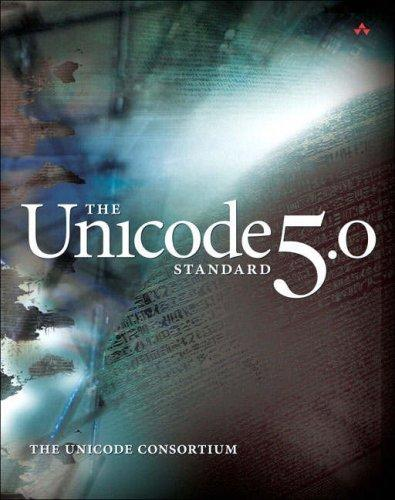 Unicode Standard, Version 5.0, The (5th Edition) by The Unicode Consortium
