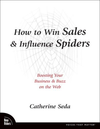 How to Win Sales & Influence Spiders by Catherine Seda