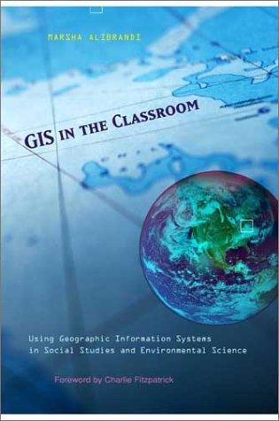 GIS in the Classroom by Marsha Alibrandi