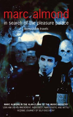 In search of the pleasure palace by Marc Almond