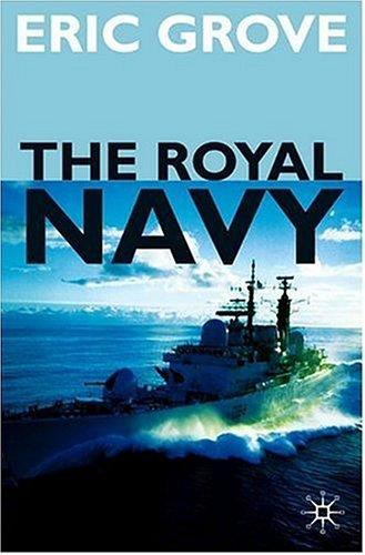 The Royal Navy Since 1815 by Eric Grove