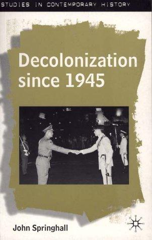 Decolonization Since 1945 by John Springhall undifferentiated
