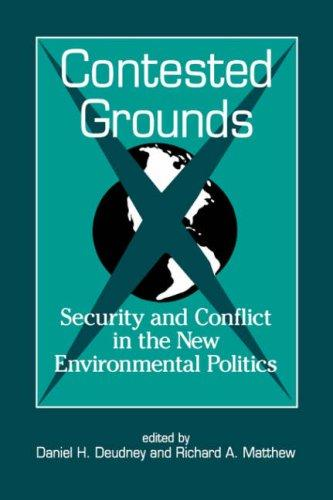 Contested grounds by edited by Daniel H. Deudney and Richard A. Matthew.