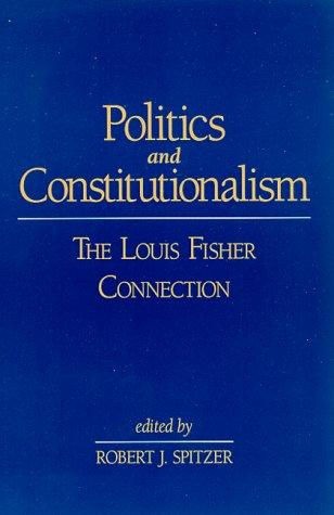 Politics and Constitutionalism by Robert J. Spitzer