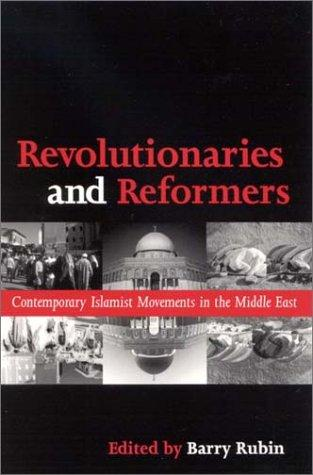 Revolutionaries and Reformers by Barry M. Rubin