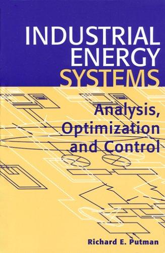 Industrial Energy Systems by Richard E. Putman