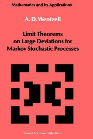 Limit theorems on large deviations for Markov stochastic processes by Alexander D. Wentzell