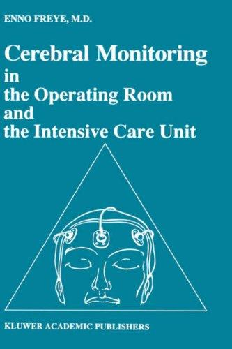 Cerebral monitoring in the operating room and the intensive care unit by E. Freye