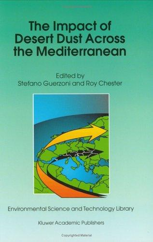 The impact of desert dust across the Mediterranean by edited by Stefano Guerzoni and Roy Chester.