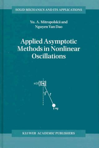 Applied asymptotic methods in nonlinear oscillations by Mitropolʹskiĭ, I͡U︡. A.