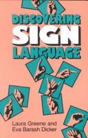 Discovering sign language by Laura Greene