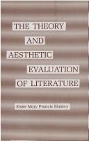 The theory and aesthetic evaluation of literature by Mary Francis Slattery