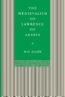 The medievalism of Lawrence of Arabia by M. D. Allen